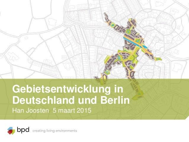 Gebietsentwicklung in Deutschland und Berlin Han Joosten 5 maart 2015