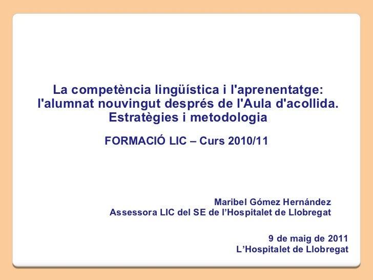 La competència lingüística i l'aprenentatge: l'alumnat nouvingut després de l'Aula d'acollida. Estratègies i metodologia F...