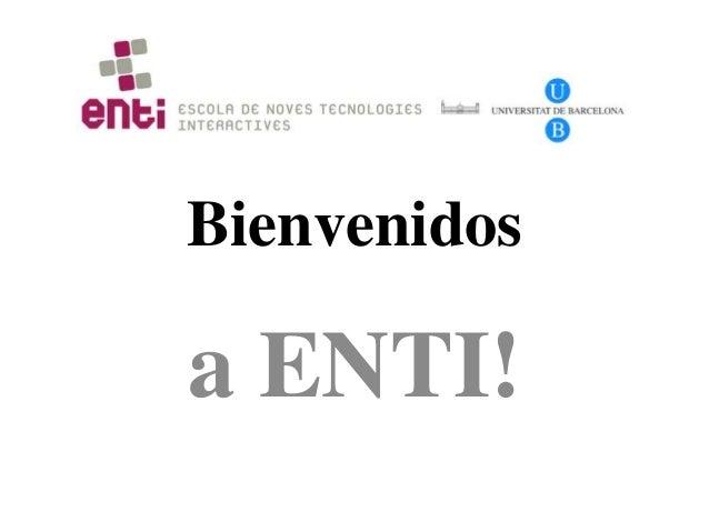 Bienvenidos a ENTI!