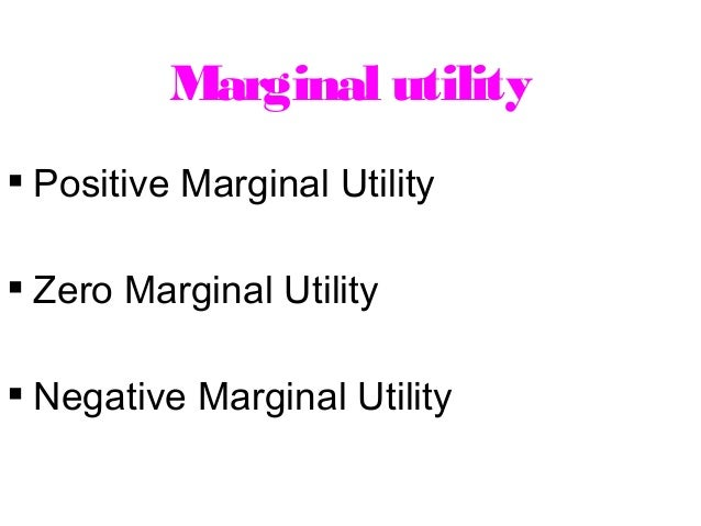 if marginal utility is zero
