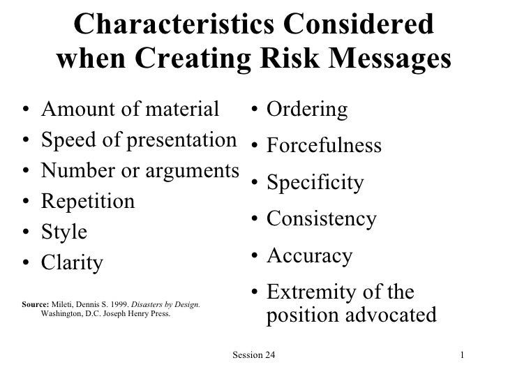 Characteristics Considered when Creating Risk Messages <ul><li>Amount of material </li></ul><ul><li>Speed of presentation ...