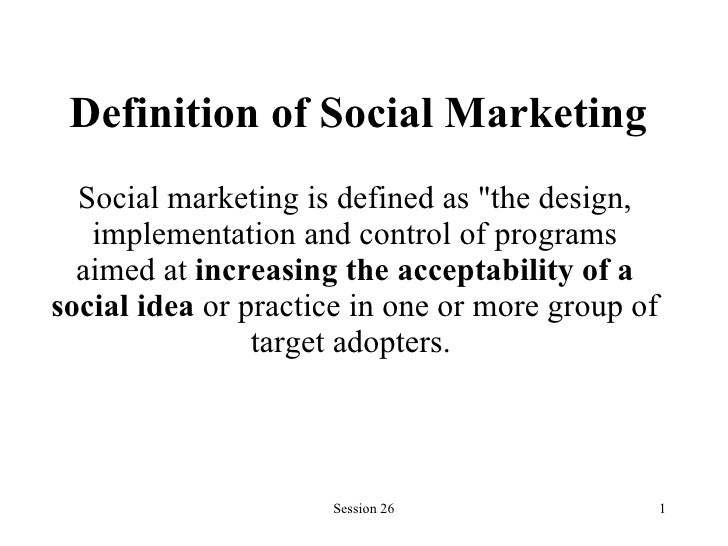 """Definition of Social Marketing   Social marketing is defined as """"the design, implementation and control of programs a..."""