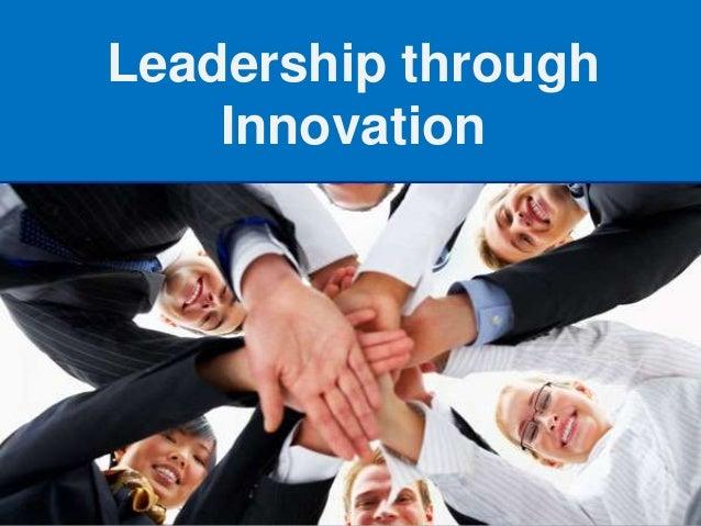 Leadership through    Innovation