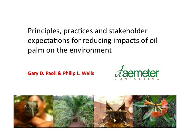 Principles, prac-ces and stakeholder expecta-ons for reducing impacts of oil palm on the environ...