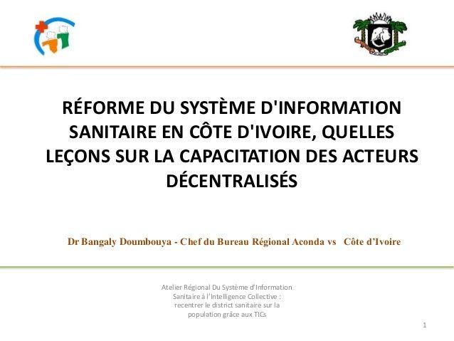 RÉFORME DU SYSTÈME D'INFORMATION SANITAIRE EN CÔTE D'IVOIRE, QUELLES LEÇONS SUR LA CAPACITATION DES ACTEURS DÉCENTRALISÉS ...
