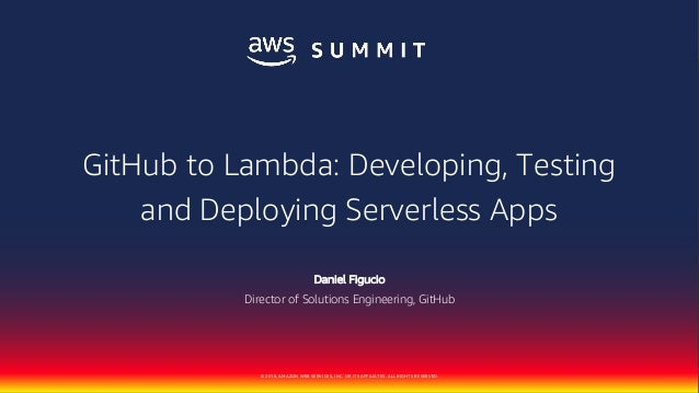 AWS Summit Singapore - GitHub to Lambda: Developing, Testing
