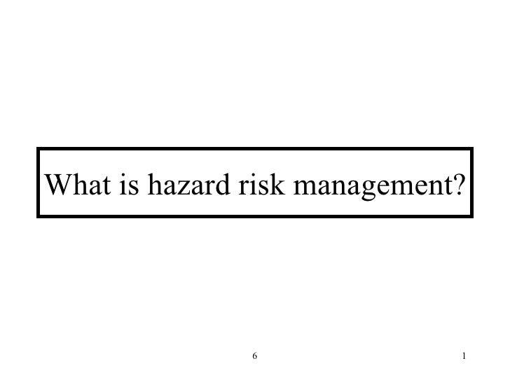 What is hazard risk management?