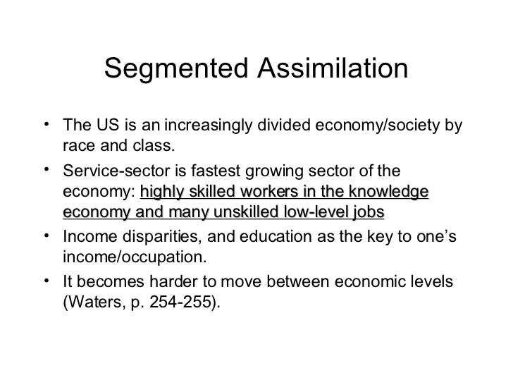 segmented assimilation theory Segmented assimilation theory incorporates two factors that classical assimilation ignored such as coethnic communities within neighborhoods and national origin group characteristics the first is the coethnic community.