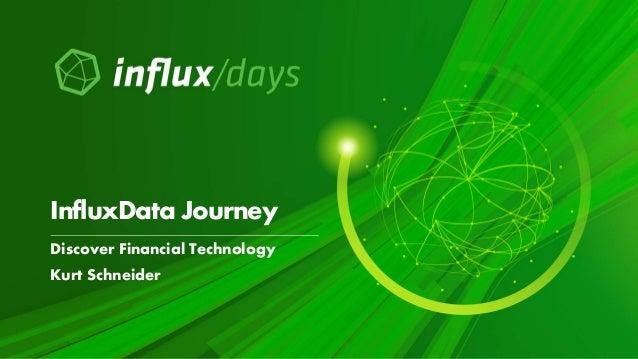 Discover Financial Technology Kurt Schneider InfluxData Journey
