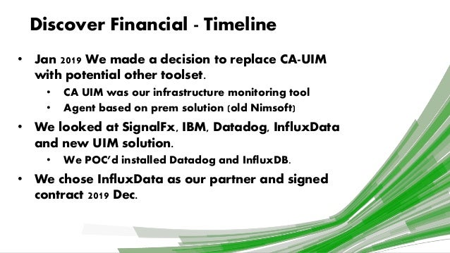 Kurt Schneider [Discover Financial]   How Discover Modernizes Observability with InfluxDB Cloud   InfluxDays Virtual Experience NA 2020 Slide 3