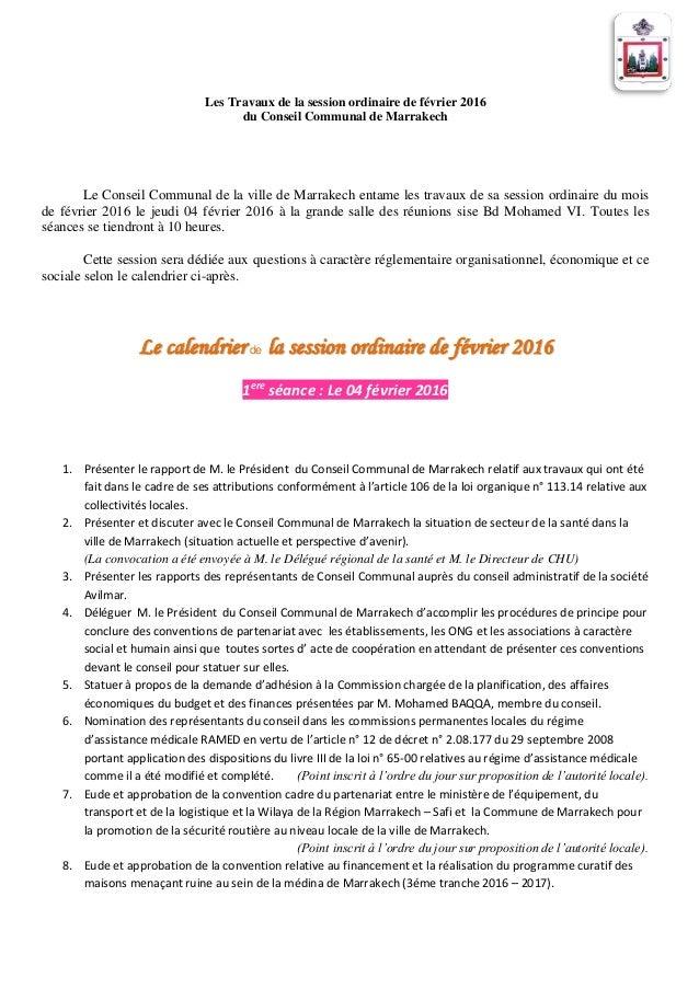 Les Travaux de la session ordinaire de février 2016 du Conseil Communal de Marrakech Le Conseil Communal de la ville de Ma...