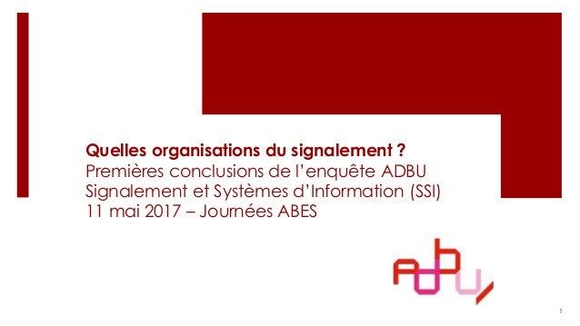 Quelles organisations du signalement ? Premières conclusions de l'enquête ADBU Signalement et Systèmes d'Information (SSI)...