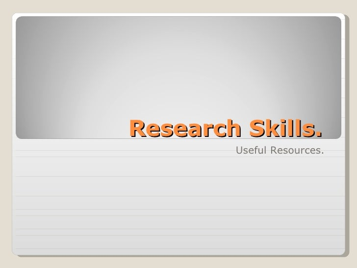 Research Skills.  Useful Resources.