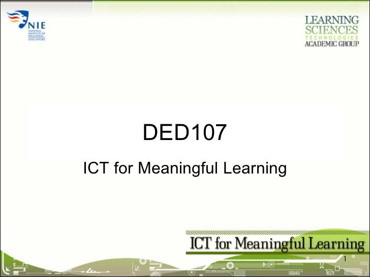 DED107 ICT for Meaningful Learning
