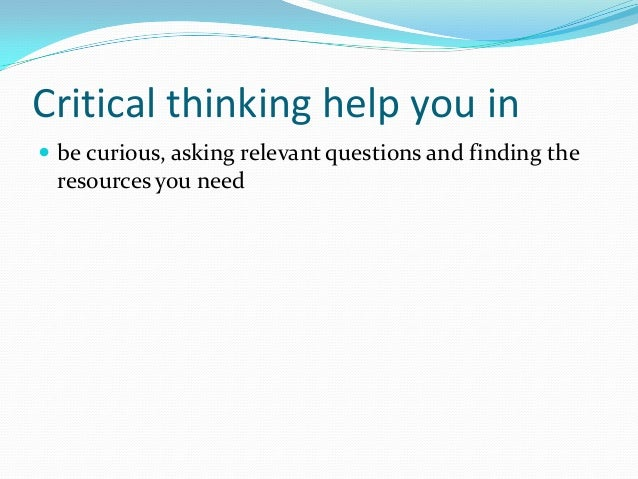 situations that require critical thinking Critical thinking and the nursing process  process and the scientific method requires  of critical thinking reflection language intuition.