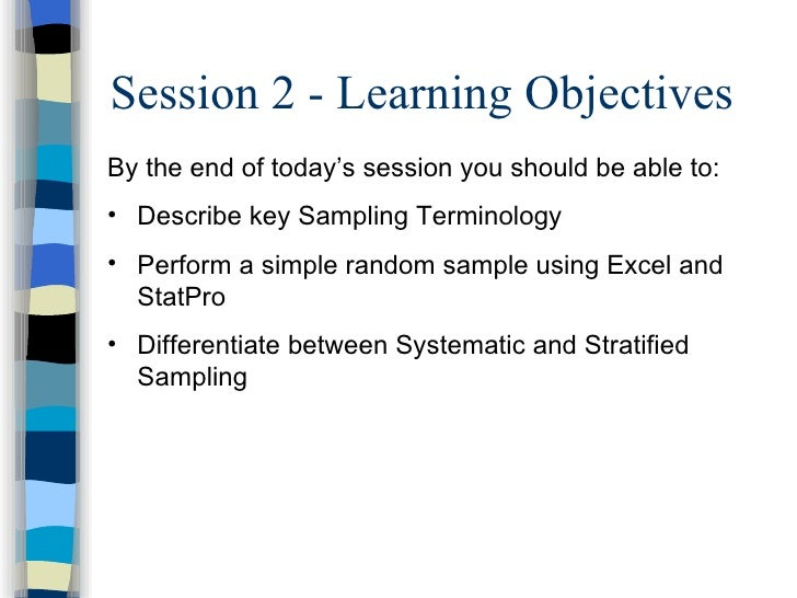 Session 2 - Learning Objectives <ul><li>By the end of today's session you should be able to: </li></ul><ul><li>Describe ke...