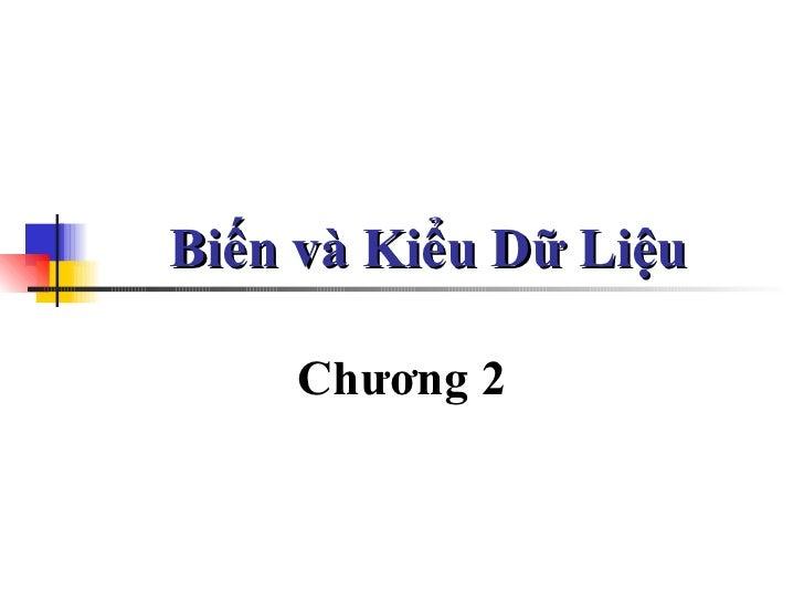 Biến và Kiểu Dữ Liệu Chương 2