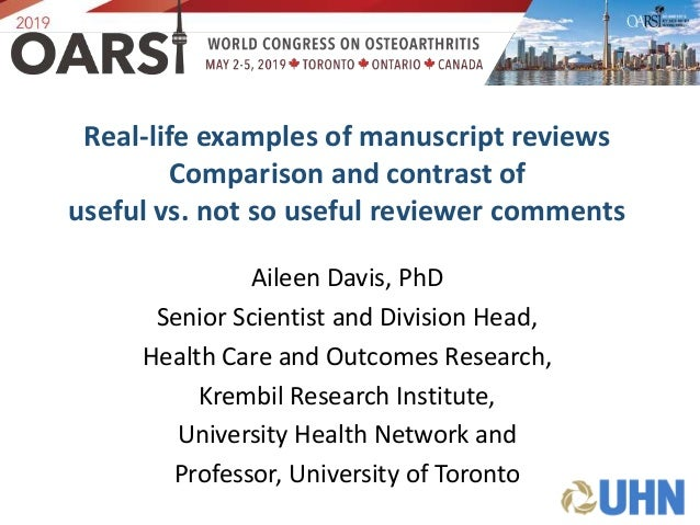 Real-life examples of manuscript reviews Comparison and contrast of useful vs. not so useful reviewer comments Aileen Davi...