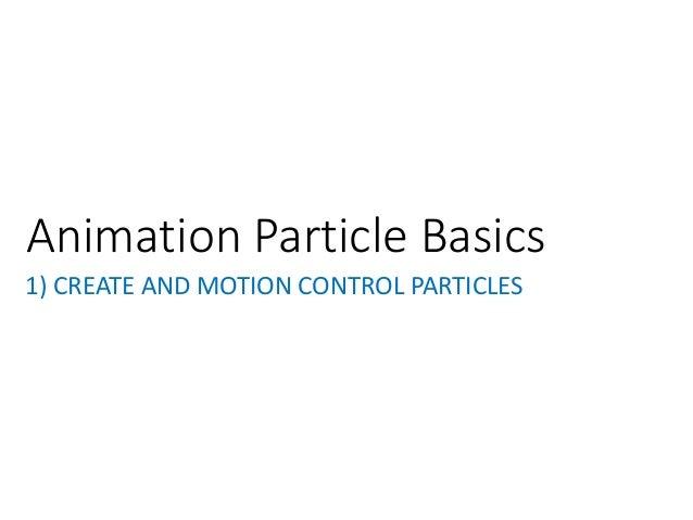 Session 02 – animation particle basics Slide 3