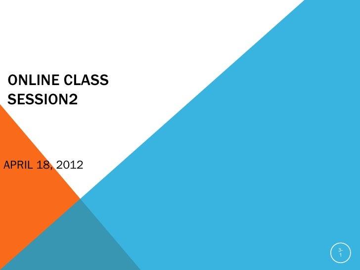 ONLINE CLASSSESSION2APRIL 18, 2012                 3-                 1