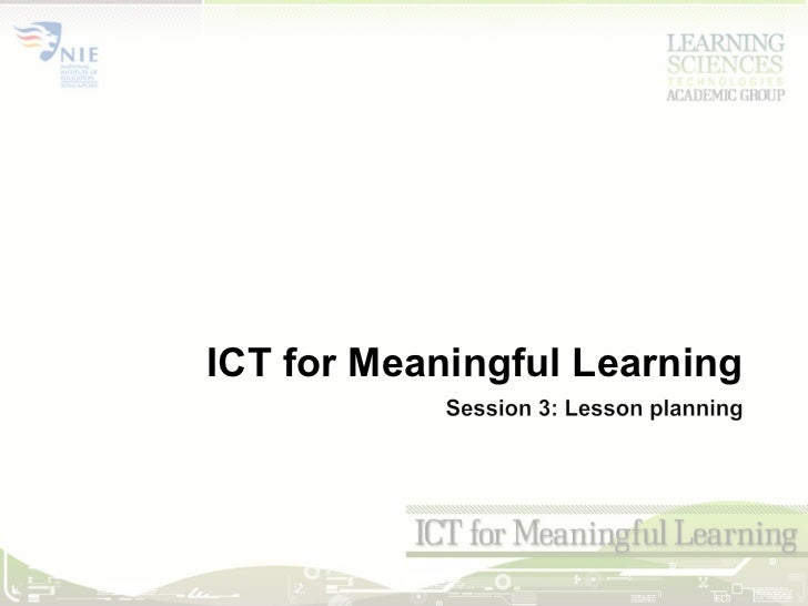 <ul><li>ICT for Meaningful Learning </li></ul>