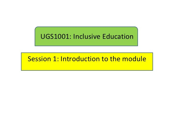 UGS1001: Inclusive EducationSession 1: Introduction to the module