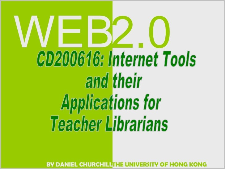 CD200616: Internet Tools and their Applications for  Teacher Librarians