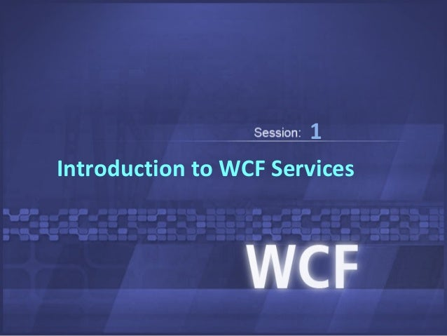1Introduction to WCF Services