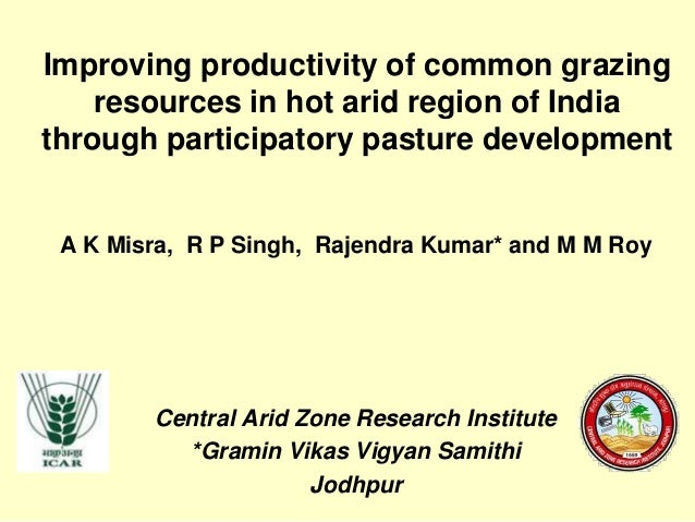 Improving productivity of common grazing resources in hot arid region of India through participatory pasture development  ...