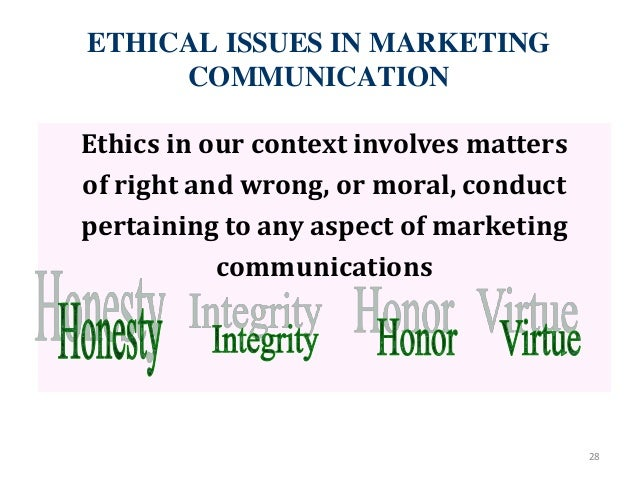 ethical issues in integrated marketing communication This paper will define the concepts of law, ethics and morality, it will critically examine ethical issues in advertising, public relations, targeting of integrated marketing communications efforts, public relations, sales promotions, personal selling, packaging and telemarketing.