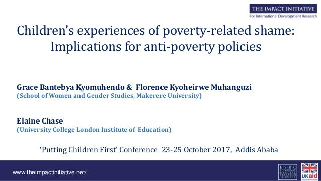 www.theimpactinitiative.net/ Children's experiences of poverty-related shame: Implications for anti-poverty policies Grace...