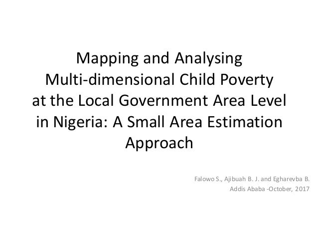 Mapping and Analysing Multi-dimensional Child Poverty at the Local Government Area Level in Nigeria: A Small Area Estimati...