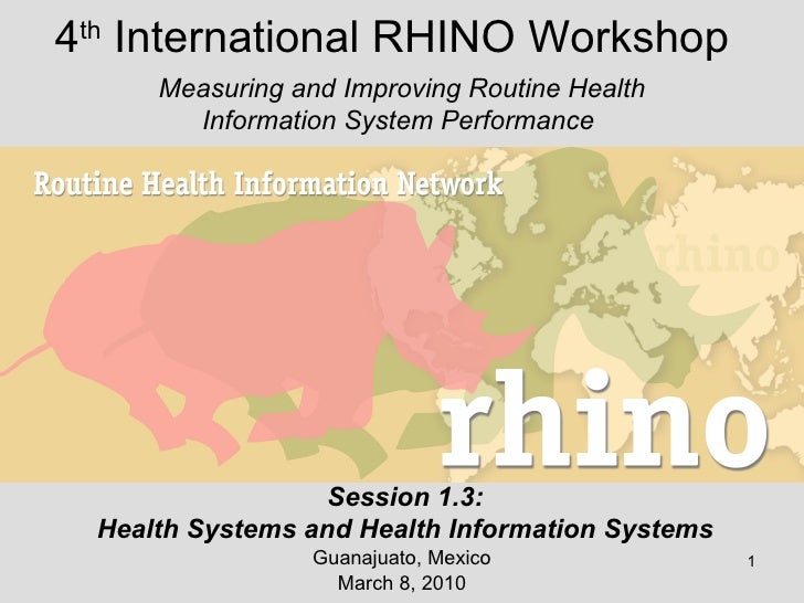 4 th  International RHINO Workshop Guanajuato, Mexico March 8, 2010 Measuring and Improving Routine Health Information Sys...