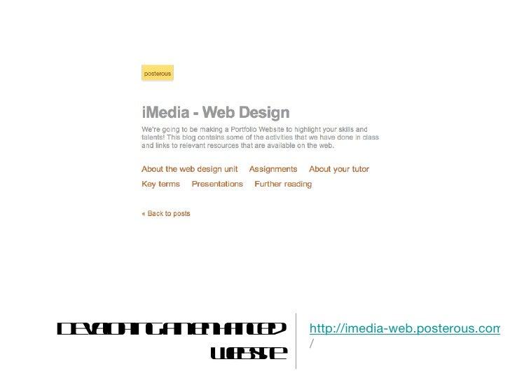 Developing an enhanced website <ul><li>http://imedia-web.posterous.com / </li></ul>