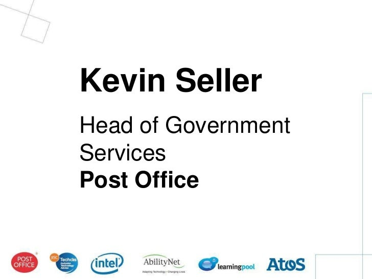 ®Kevin SellerHead of GovernmentServicesPost Office