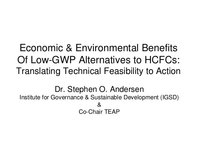 Economic & Environmental Benefits Of Low-GWP Alternatives to HCFCs: Translating Technical Feasibility to Action Dr. Stephe...