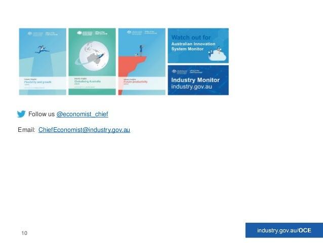 industry.gov.au 10 Follow us @economist_chief ChiefEconomist@industry.gov.auEmail: