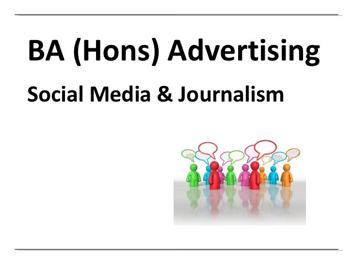 BA (Hons) Advertising Social Media & Journalism