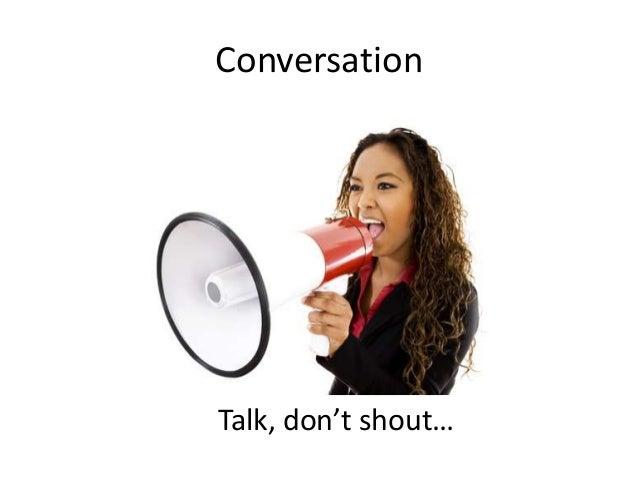 ConversationTalk, don't shout…