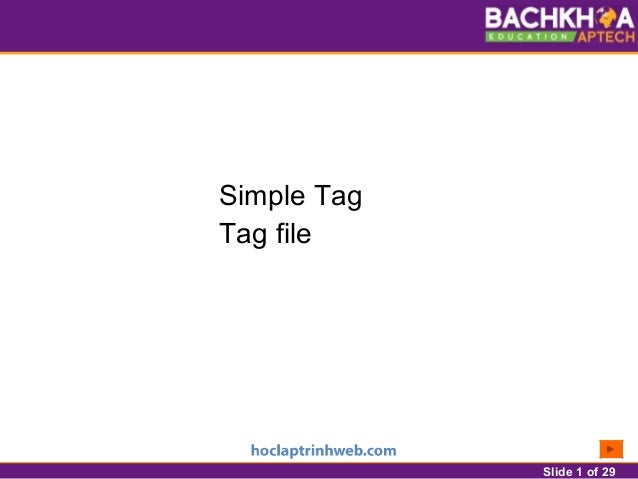 Slide 1 of 29 Simple Tag Tag file