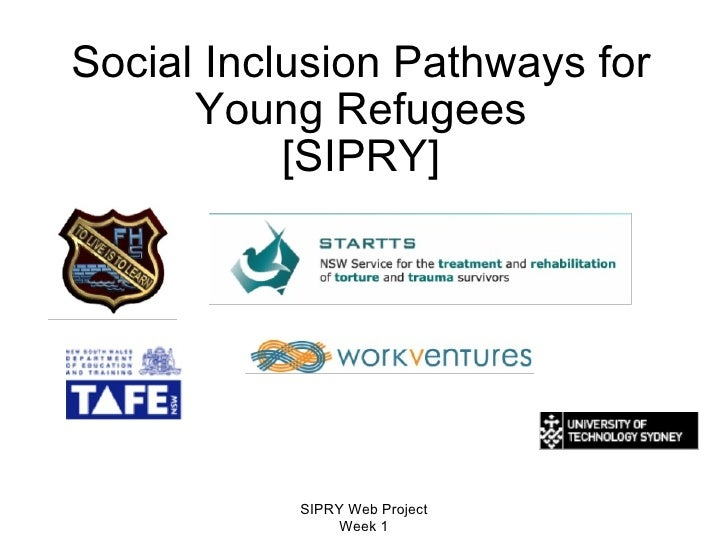 Social Inclusion Pathways for Young Refugees [SIPRY] SIPRY Web Project Week 1