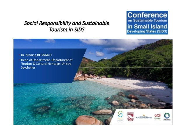 Social Responsibility and Sustainable Tourism in SIDS • Dr. Madina REGNAULT • Head of Department, Department of Tourism & ...