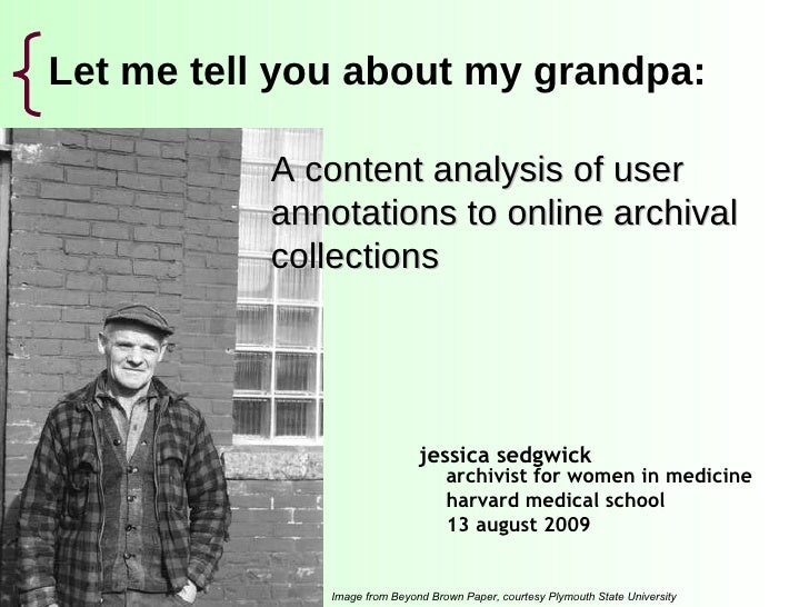 Let me tell you about my grandpa: <ul><li>jessica sedgwick </li></ul>archivist for women in medicine harvard medical schoo...