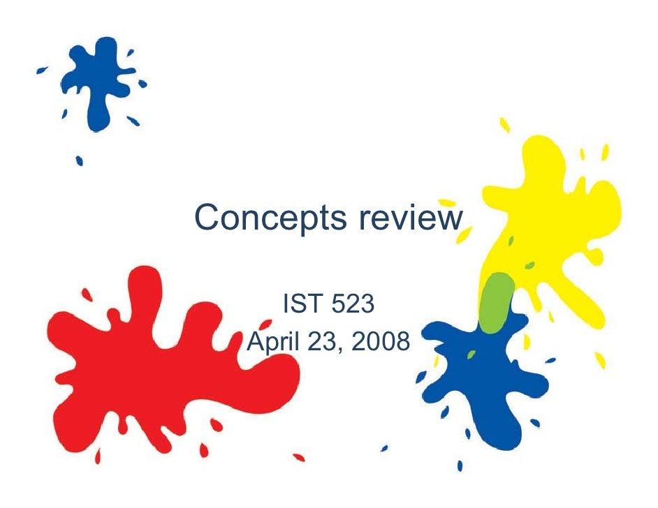 Concepts review      IST 523   April 23, 2008