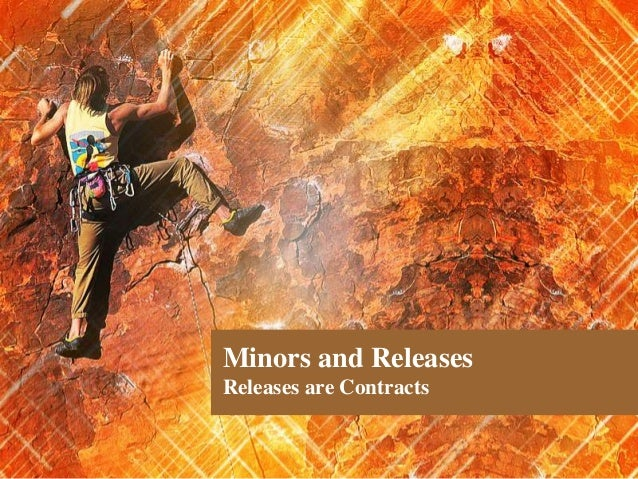 Minors and Releases Releases are Contracts