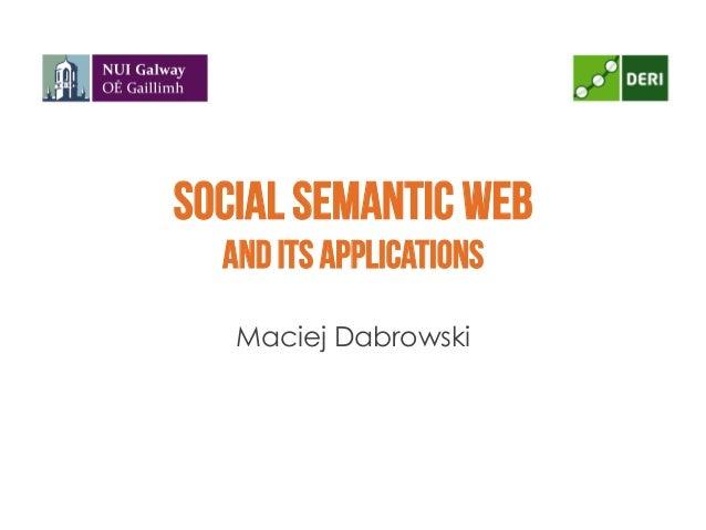 Social Semantic Weband its applicationsMaciej Dabrowski