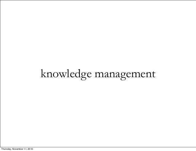knowledge management Thursday, November 11, 2010