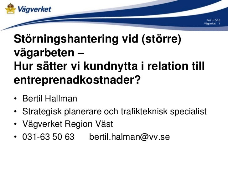 2011-10-20                                                    Vägverket 1Störningshantering vid (större)vägarbeten –Hur sä...