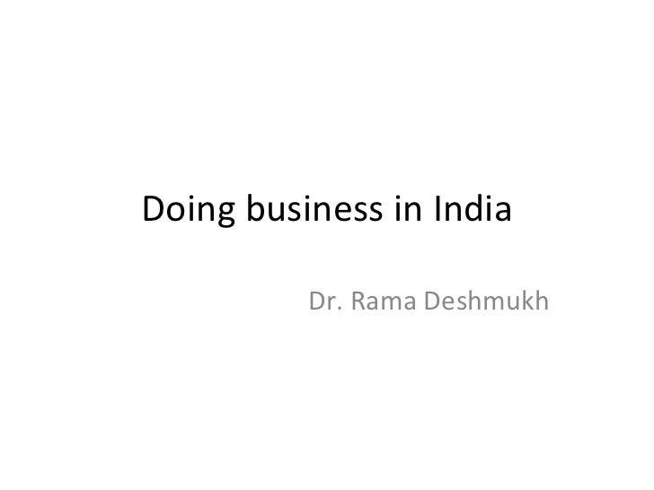 Doing business in India          Dr. Rama Deshmukh