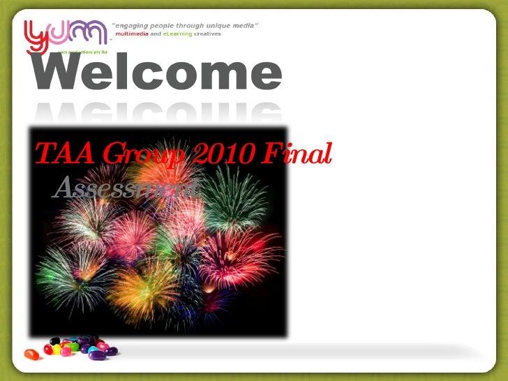 <ul><li>TAA Group 2010 Final  Assessment </li></ul>